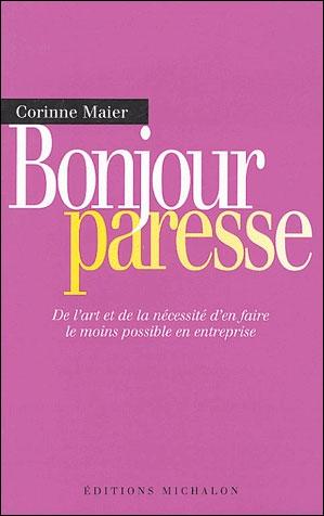 """ Bonjour Paresse "" de Corinne MAIER Bonjourparesse"